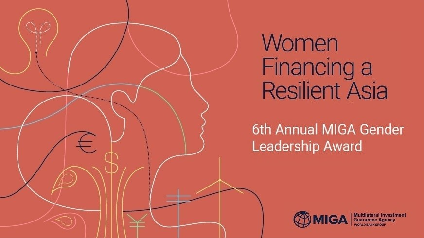 6th Annual MIGA Gender Leadership Award: Women Financing a Resilient Asia
